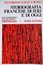 M. CEDRONIO F. DIAZ C. RUSSO STORIOGRAFIA FRANCESE DI IERI E DI OGGI GUIDA 1977