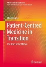 Patient-Centred Medicine in Transition : The Heart of the Matter 3 by Alan...