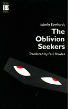 THE OBLIVION SEEKERS by Isabelle Eberhardt, translated by Paul Bowles, 1988