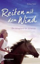 Reiten mit dem Wind: Ein Wildpferd für Johanna von Pabel, Andrea