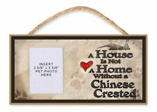 A House is Not a Home Without a Chinese Crested Dog Sign w/ Photo Insert by Dgs