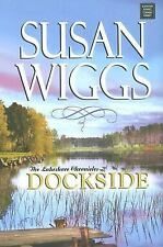 New ListingLakeshore Chronicles: Dockside by Susan Wiggs (2007, Hardcover, Large Type /.