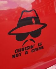 Cruisin is not a Crime Car Vinyl Sticker Decal in 4 colours JDM