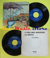 LP 45 7'' EL PINZA L'era mai success La seduta italy GODY GY 1001 no cd mc dvd *