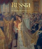 Russia : Art, Royalty and the Romanovs, Hardcover by De Guitaut, Caroline (ED...