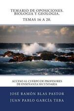 Temario de Oposiciones. Biologia y Geologia. Temas 16 A 20 : Acceso Al Cuerpo...