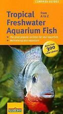 NEW - Tropical Freshwater Aquarium Fish from A to Z (Compass Guides)