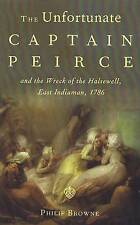 The Unfortunate Captain Peirce, Browne, Philip, New, Paperback