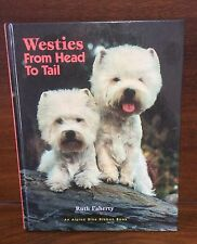 Westies from Head to Tail by Ruth Faherty (2001, Hardcover, Revised) Dog Puppy