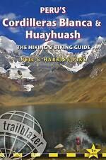 Peru's Cordilleras Blanca & Huayhuash - The Hiking & Biking Guide: Practical Gui