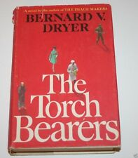 The Torch Bearers by Bernard V. Dryer  (1967 Hardcover w/Dust Jacket) - VG