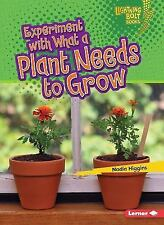 Experiment with What a Plant Needs to Grow (Paperback or Softback)