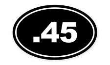 "0.45 Caliber Gun  Oval car window bumper sticker decal 5"" x 3"""