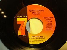 Ann Sexton:  You're Gonna Miss Me / You're Losing Me  [Original & Unplayed-New ]