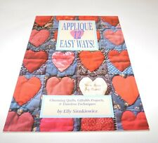 Applique 12 Easy Ways Quilts Quilting PB Book by Elly Sienkiewicz Signed