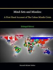 Mind-Sets and Missiles : A First Hand Account of the Cuban Missile Crisis...