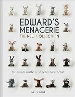 Edward's Menagerie: the New Collection : 50 Animal Patterns to Learn to Croch...