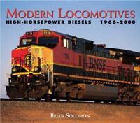Modern Locomotives : High-Power Diesels, 1966-2000 Hardcover Brian Solomon