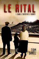 Le Rital - I - Dans l'Enfer de L'Isonzo by Tom Savel (2014, Paperback)