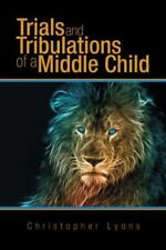 Trials and Tribulations of a Middle Child (Paperback or Softback)