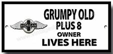 GRUMPY OLD MORGAN PLUS 8 OWNER LIVES HERE,HIGH GLOSS FINISH METAL SIGN.VINTAGE.