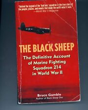 The Black Sheep: The Definitive History of Marine Fighting Squadron 214 in World