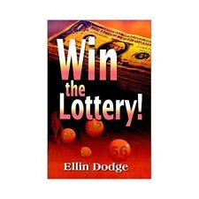 Win the Lottery! : How to Pick Your Personal Lucky Numbers by Ellin Dodge...