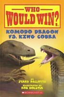 Komodo Dragon vs. King Cobra (Who Would Win?) by Jerry Pallotta