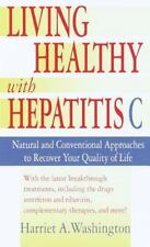 Living Healthy with Hepatitis C: Natural and Conventional Approaches to Recover