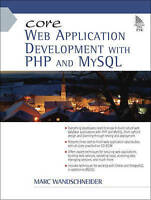 Core Web Application Development with PHP and MySQL by Marc Wandschneider (Mixed