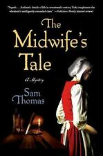 The Midwife's Tale: The Midwife's Tale : A Mystery 1 by Samuel Thomas (2013,...