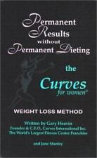 Permanent Results Without Permanent Dieting: The Curves For Women Weight Loss Me