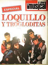 EL GRAN MUSICAL: ESPECIAL :- LOQUILLO Y TROGLODITAS !!!!!(SPANISH MAGAZINE)