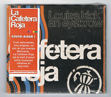 LA CAFETERA ROJA - LOUISE KICK AN EYEBROW - 15 TRACKS - 2011 - NEUF NEW NEU