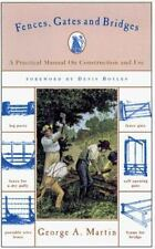 Fences, Gates and Bridges: And How to Build Them by Martin, George A.