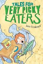 Tales for Very Picky Eaters Schneider, Josh Hardcover