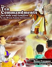 Ten Commandments for Kids and Families : A 12 -Week Family Devotional for Lea...