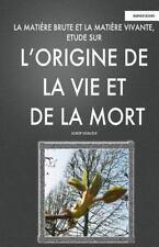 La Matiere Brute et la Matiere Vivant, Etude Sur l'Origine de la Vie et de la...