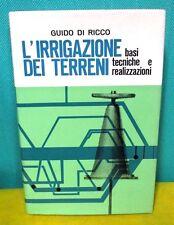 Di Ricco L'IRRIGAZIONE DEI TERRENI basi tecniche realizzazioni Ed. Agricole 1967