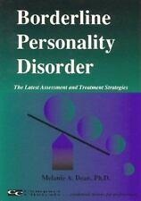 Borderline Personality Disorder Latest Assessment Treatment Strategies Dean, PhD