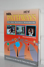 NSTA Pathways to the Science Standards : Guidelines for Moving the Vision...