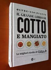 IL GRANDE LIBRO DI COTTO E MANGIATO [OLTRE 350 PIATTI] FIVE STORE