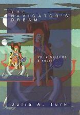 NEW The Navigator's Dream, Volume 2: Gulftide by Julia A. Turk