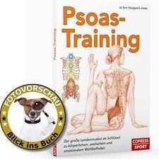 Psoas-Training: Der große Lendenmuskel für körperl. und seelisches Wohlbefinden