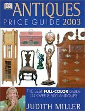 Antiques Price Guide 2003 by Judith H. Miller (2002, Hardcover)