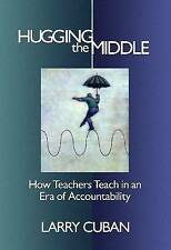 Hugging the Middle -- How Teachers Teach in an Era of Testing and Accountability