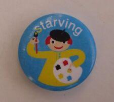 "h Starving Artist PINBACK BUTTON pin Jane Jenni 1"" flair add to jacket hat"