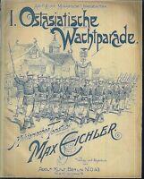 MAX EICHLER, I. Ostasiatische Wachtparade,  übergroße, alte Noten
