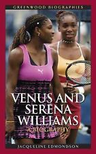 Greenwood Biographies: Venus and Serena Williams : A Biography by Jacqueline...