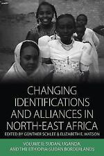 Changing Identifications and Alliances in North-east Africa: Volume II: Sudan, U